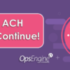Same-Day ACH Changes Continue!
