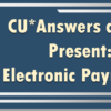 A New Electronic Payment Method Coming from CU*Answers and Payveris