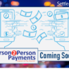 P2P Payments are Coming this Summer – Join Us for an Informative Webinar!