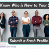 Let Us Know Who is New to Your Staff – Submit a Fresh Profile Today!