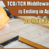 TCD/TCR Middleware Support Ending April 2019 – Do You Have a Plan?