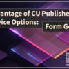 Take Advantage of CU Publisher's Self-Service Options: Form Generator