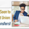 Coming Soon to Your Credit Union: Text Banking Transfers!