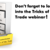 It's Almost Time for the August Tricks of the Trade Webinar!