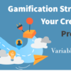 Gamification Strategies for Your Credit Union, Presented by Variable Ventures