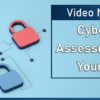 Video Now Available – Cybersecurity Assessments: What's Your Posture?
