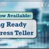 Video Now Available: Getting Ready for Xpress Teller