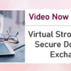 Video Now Available: Virtual StrongBox for Secure Document Exchange