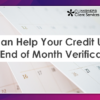 We can Help Your Credit Union with End of Month Verification!
