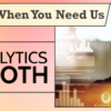 We're Here When You Need Us – Analytics Booth
