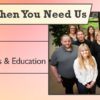 We're Here When You Need Us – Client Services and Education