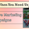 We're Here When You Need Us – Cooperative Marketing Campaigns