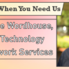 We're Here When You Need Us – Meet Dave Wordhouse, EVP of Technology with Network Services