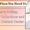 We're Here When You Need Us – Meet Jerry Collins, Manager of Collections and Conversion Contact Center