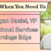 We're Here When You Need Us – Meet Keegan Daniel, VP of Professional Services with Earnings Edge