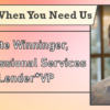 We're Here When You Need Us – Meet Pete Winninger, VP of Professional Services with Lender*VP
