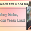 We're Here When You Need Us – Meet Tony Muka, Web Services Team Lead