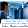 We're Offering 50% Off the Implementation Fee for Abnormal Activity Monitoring for New Users!