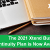 The 2021 Xtend Business Continuity Plan is Now Available