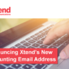 Announcing Xtend's New Accounting Email Address