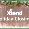 Attention Xtend Clients: Holiday Closings