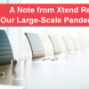 A Note from Xtend Regarding Our Large-Scale Pandemic Plan
