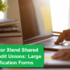 A Reminder for Xtend Shared Branching Credit Unions: Large Dollar Notification Forms
