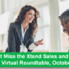 Don't Miss the Xtend Sales and Marketing Virtual Roundtable, October 26 & 27