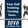 It's Time for 2016 Year-End Training!