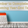 Reminder: December Year-End Deadlines