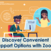 Did You Know?  Zoom Can Be Used for Support Functionality