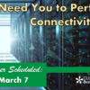 The Next HA Rollover is Coming March 7th – We Need You to Perform a Connectivity Test!