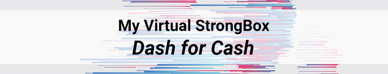 My Virtual StrongBox Dash for Cash banner