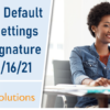 Changes to Default Browser Settings for eDOCSignature Coming 8/16/21