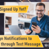 Have You Signed Up Yet?  Send eSign Notifications to Members through Text Message!