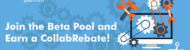 Join the Beta Pool and Earn a CollabRebate!