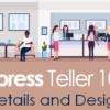 Xpress Teller 101: Details and Design