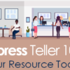 Xpress Teller 101: Your Resource Toolkit