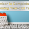Reminder: November Year-End Deadlines