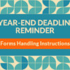 Please Complete your Year-End Tax Forms Handling Instructions
